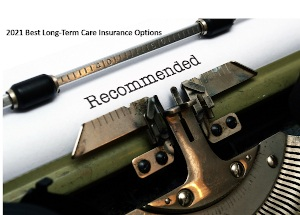 Top Options for Long-Term Care Insurance in 2021
